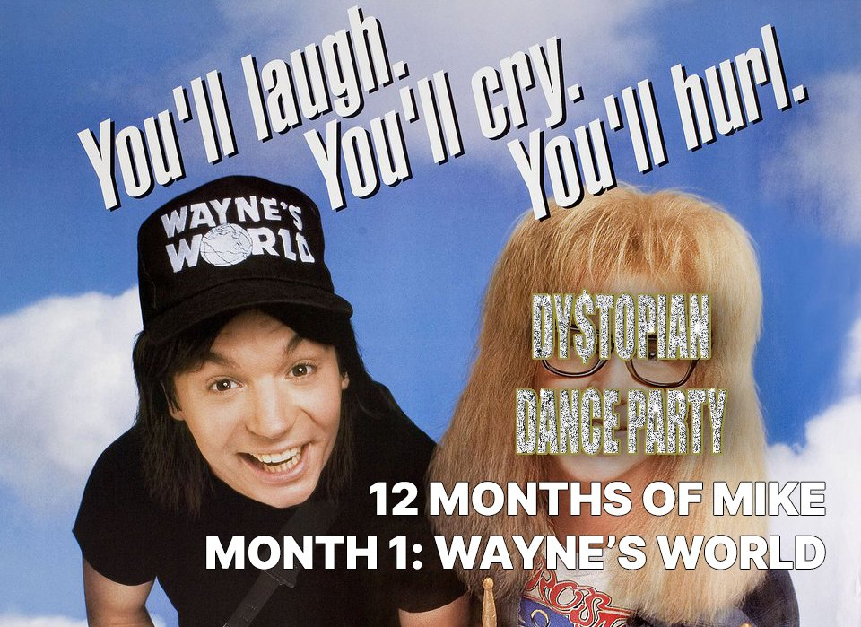 12 Months of Mike Month 1: Wayne's World (1992)