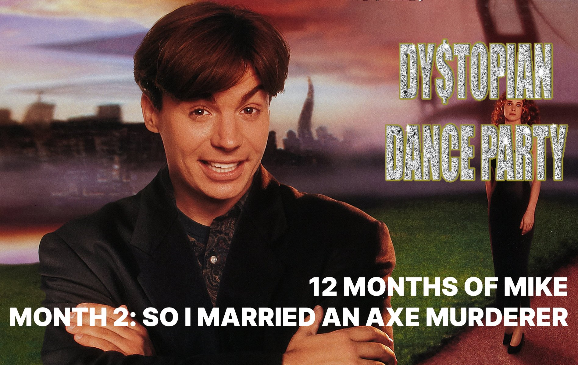 12 Months of Mike Month 2: So I Married an Axe Murderer