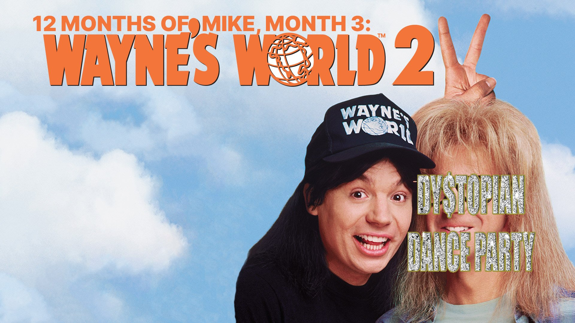 12 Months of Mike Month 3: Wayne's World 2