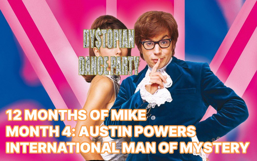 12 Months of Mike Month 4: Austin Powers – International Man of Mystery