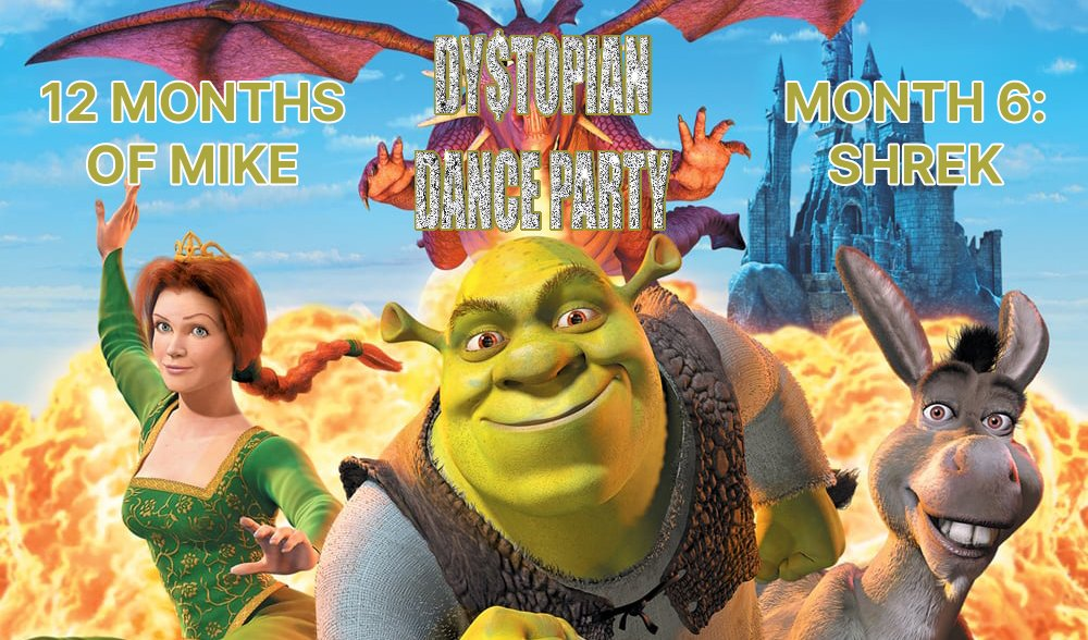 12 Months of Mike Month 6: Shrek