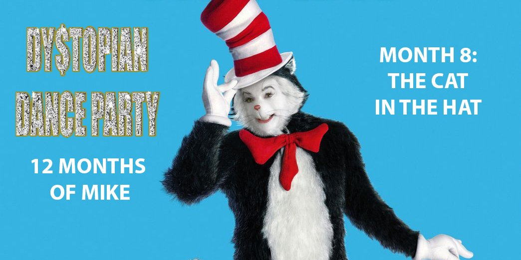 12 Months of Mike Month 8: The Cat in the Hat
