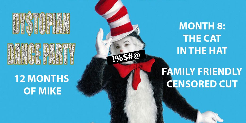 12 Months of Mike Month 8: The Cat in the Hat (Family Friendly Censored Version)
