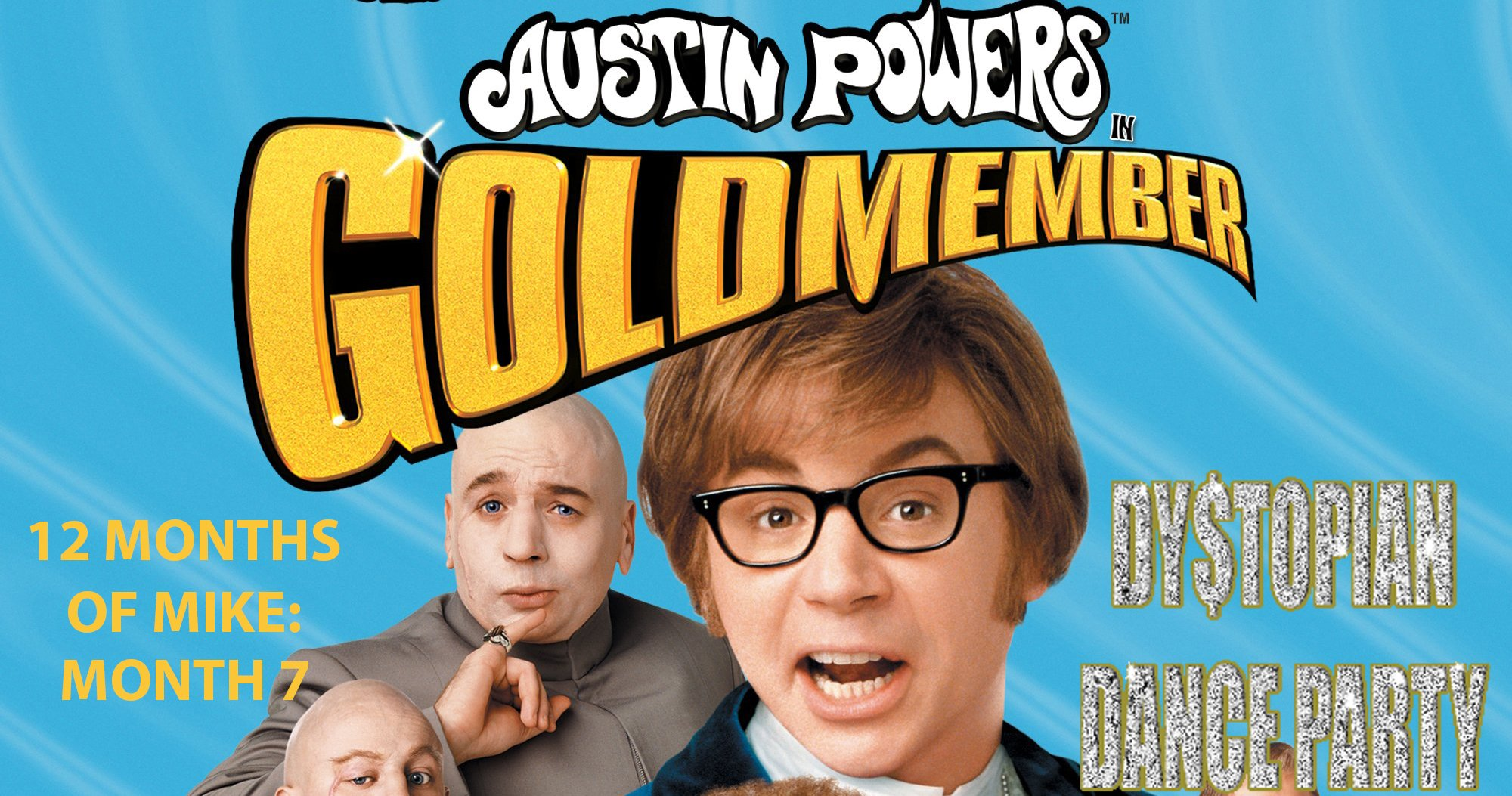 12 Months of Mike Month 7: Austin Powers in Goldmember