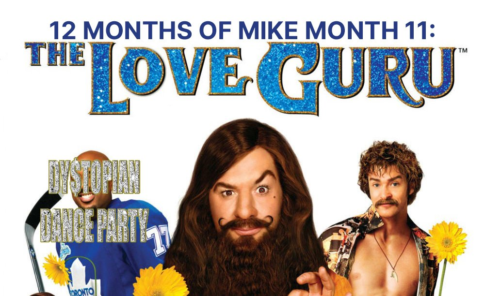 12 Months of Mike Month 11: The Love Guru
