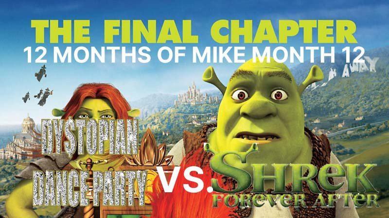 12 Months of Mike Month 12: Shrek Forever After